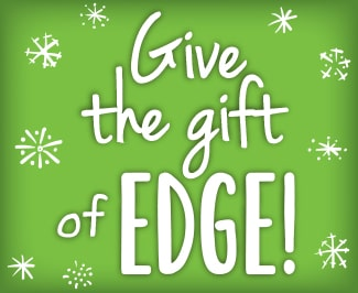 Give the gift of edge